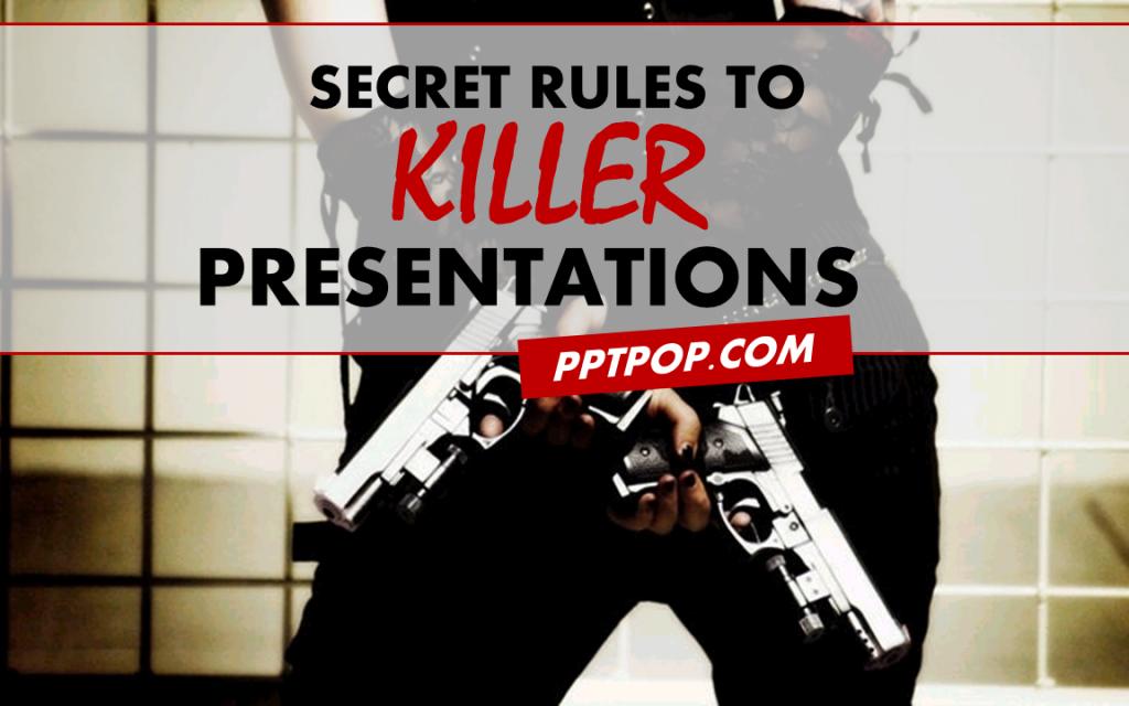 4 Secrets Rules To Killer Presentations